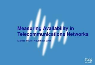 Measuring Availability in Telecommunications Networks Mattias Thulin, November 2004