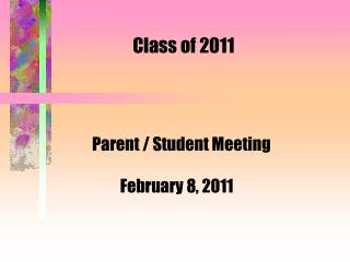 Parent / Student Meeting     February 8, 2011