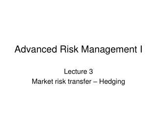 Advanced Risk Management I