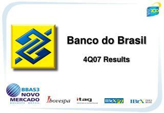 Banco do Brasil 4Q07 Results