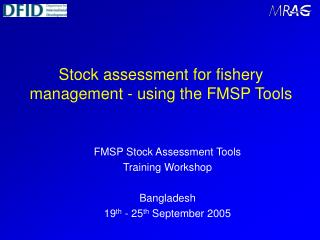 Stock assessment for fishery management - using the FMSP Tools