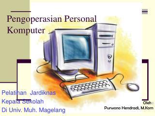Pengoperasian Personal Komputer