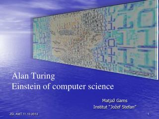 Alan Turing  Einstein of computer science