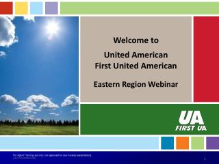 Welcome to United American First United American Eastern Region Webinar