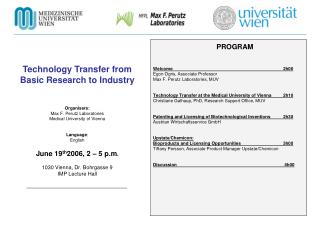 Technology Transfer from Basic Research to Industry Organisers:  Max F. Perutz Laboratories