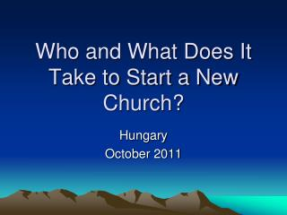 Who and What Does It Take to Start a New Church?