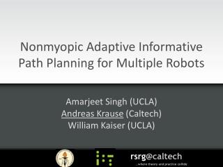 Nonmyopic Adaptive Informative Path Planning for Multiple Robots