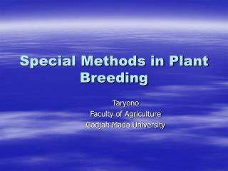 Special Methods in Plant Breeding