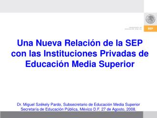 Una Nueva Relación de la SEP con las Instituciones Privadas de Educación Media Superior