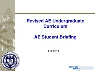 Revised AE  Undergraduate  Curriculum AE Student Briefing