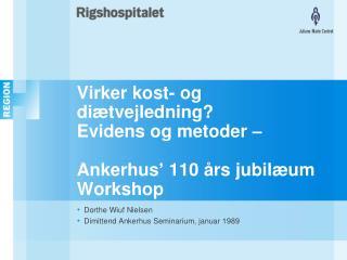 Virker kost- og diætvejledning? Evidens og metoder – Ankerhus' 110 års jubilæum Workshop