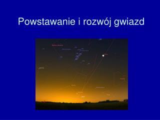 Powstawanie i rozwój gwiazd