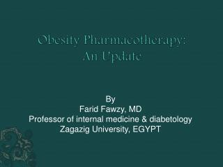 Obesity Pharmacotherapy:  An Update