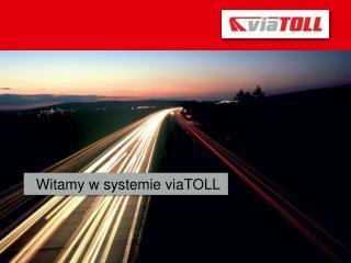 Witamy w systemie viaTOLL