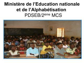 Ministère de l'Education nationale et de l'Alphabétisation  PDSEB/2 ème  MCS