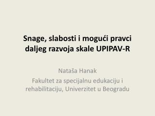 Snage, slabosti i mogući pravci daljeg razvoja skale UPIPAV-R