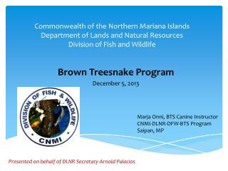 Brown  Treesnake  Program December 5, 2013