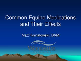 Common Equine Medications and Their Effects