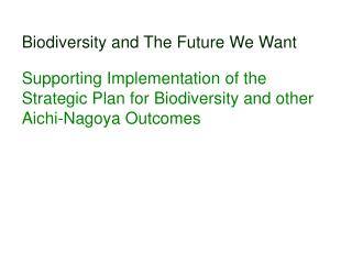 Biodiversity and The Future We Want