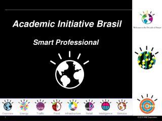 Academic Initiative Brasil Smart Professional