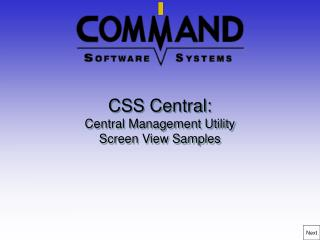 CSS Central: Central Management Utility Screen View Samples