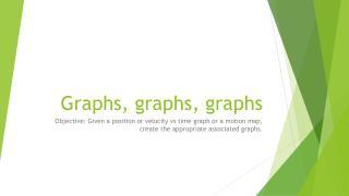 Graphs, graphs, graphs