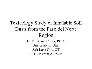 Toxicology Study of Inhalable Soil Dusts from the Paso del Norte Region