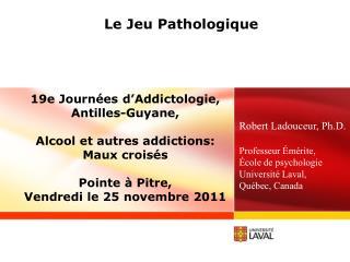 Le Jeu Pathologique