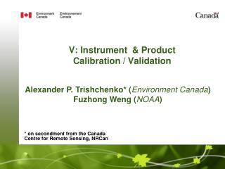 V: Instrument  & Product  Calibration / Validation