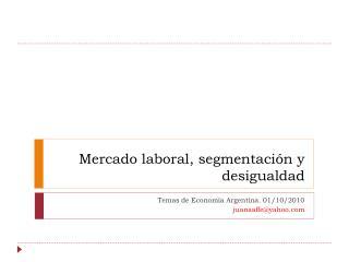 Mercado laboral, segmentación y desigualdad