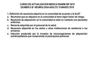 CURSO DE ACTUALIZACION MEDICA ENARM INP 2010 EXAMEN 2-B  NEUMOLOGIA ADULTO 19 MARZO 2010