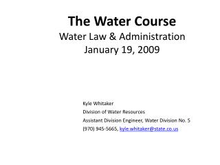 The Water Course Water Law & Administration January 19, 2009