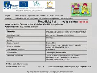 Projekt:Š kola 3. tisíciletí,  registrační číslo projektu  CZ.1.07/1.4.00/21.3794