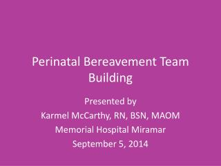 Perinatal Bereavement Team Building