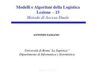 Modelli  e Algoritmi della Logistica Lezione – 1 5 Metodo di Ascesa Duale