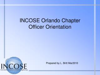 INCOSE Orlando Chapter  Officer Orientation