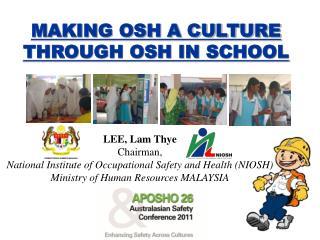 MAKING OSH A CULTURE THROUGH OSH IN SCHOOL