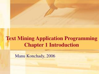 Text Mining Application Programming Chapter 1 Introduction