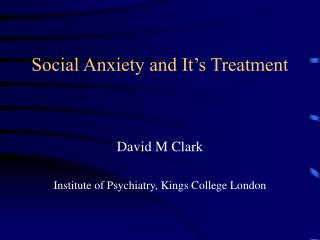 Social Anxiety and It's Treatment