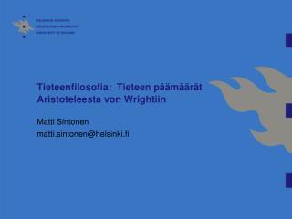 Tieteenfilosofia:  Tieteen päämäärät  Aristoteleesta von Wrightiin
