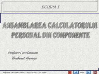 ANSAMBLAREA  CALCULATORULUI  PERSONAL DIN COMPONENTE