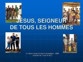 J SUS, SEIGNEUR  DE TOUS LES HOMMES