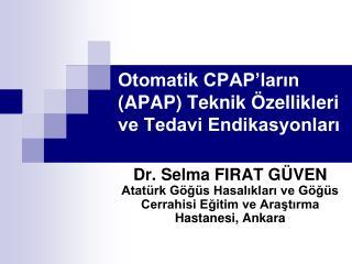 Otomatik CPAP'ların (APAP) Teknik Özellikleri ve Tedavi Endikasyonları