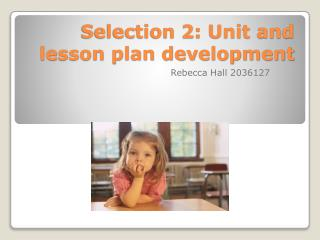 Selection 2: Unit and lesson plan development