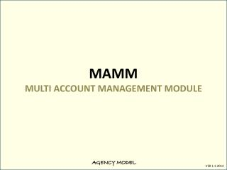 MAMM  MULTI ACCOUNT MANAGEMENT MODULE
