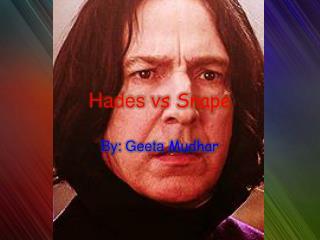Hades v s Snape