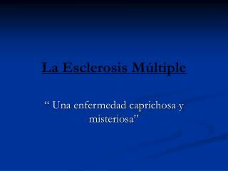 La Esclerosis M�ltiple