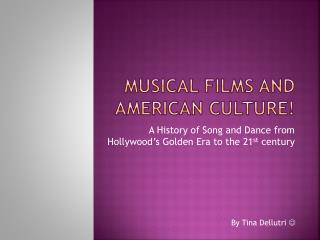 Musical Films and American Culture!