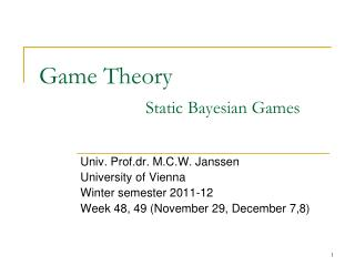 Game Theory 		Static Bayesian Games