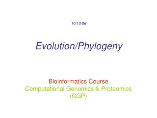 10/10/06 Evolution/Phylogeny
